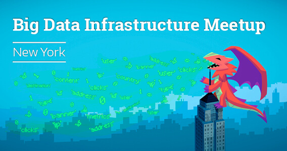 Big Data Infrastructure Meetup at New York